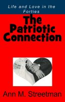 Cover for 'The Patriotic Connection - Life and Love in the Forties'