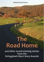 Cover for 'The Road Home and other award-winning stories from the Stringybark Short Story Awards'