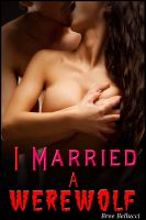 Cover for 'I Married A Werewolf (Night Breeders Series Part 2)'