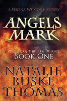 Cover for 'Angels Mark (The Serena Wilcox Mysteries Dystopian Thriller Trilogy Book One)'