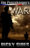 Cover for 'The Peacekeepers, Book 12. War'