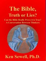 Cover for 'The Bible, Truth or Lies'