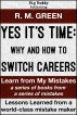 Yes it's Time: Why and How to Switch Careers by R. M. Green