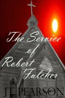 Cover for 'The Service of Robert Fulcher'