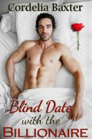 Cover for 'Blind Date with the Billionaire (Billionaire BBW Erotic Romance)'