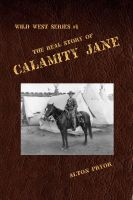 Cover for 'The Real Story of Calamity Jane'