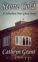 Cover for 'Stone Cold (A Suburban Noir Ghost Story #4)'