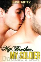 Cover for 'My Brother, My Soldier Double Pack (Two Gay Military Taboo Tales)'
