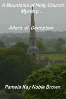Cover for 'A Mountains of Holly Church Mystery:  Altars of Deception'