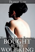 Cover for 'Bought by the Wolf King (werewolf erotic romance)'