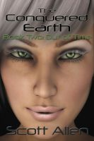 Cover for 'The Conquered Earth Book Two: Out of Time'
