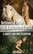 Deflowered in the Enchanted Forest: A Choose Your Own Sexventure by Elsie Sinclair