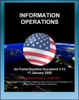 Cover for 'Air Force Doctrine Document 3-13: Information Operations, Network Warfare, Electronic Warfare (EW), Information, Air and Space Superiority, Integrated Control Enablers'