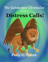Cover for 'The Gatekeeper Chronicles Vol 3  Distress Calls!'
