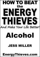 Cover for 'How To Beat The Energy Thieves And Make Your Life Better - Alcohol'
