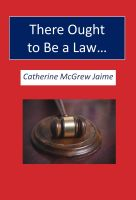 Cover for 'There Ought to Be a Law…'
