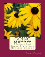 Cover for 'Going Native: Small Steps to a Healthy Garden'