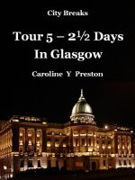 Cover for 'City Breaks - Tour 5 – 2½ Days In Glasgow'