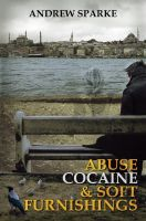 Cover for 'Abuse Cocaine & Soft Furnishings'