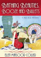 Cover for 'Bathing Beauties, Booze And Bullets (A Jazz Age Mystery #2)'