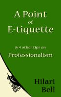 Cover for 'A Point of E-tiquette & 4 other tips on Professionalism'
