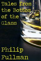 Cover for 'Tales from the Bottom of the Glass'