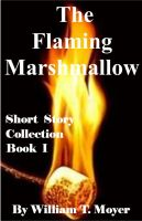 Cover for 'The Flaming Marshmallow - Part 1'