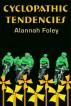 Cyclopathic Tendencies by Alannah Foley