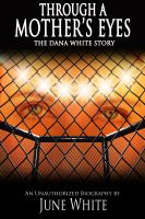 Cover for 'Through A Mother's Eyes, The Dana White Story'