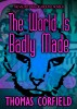 The World Is Badly Made by Thomas Corfield