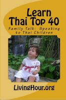 Cover for 'Learn Thai Top 40: Family Talk: Speaking to Thai Children (with Thai Script)'