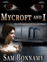Cover for 'The Adventures of Mycroft Holmes Book 3: Mycroft and I'