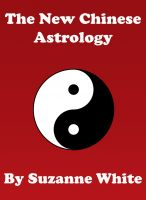 Suzanne White - The New Chinese Astrology