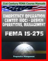 Cover for '21st Century FEMA Course Manuals - Emergency Operation Center (EOC) Design, Operations, Management (IS-275) Policies, Procedures, Glossary, Guide'