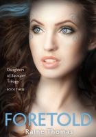Cover for 'Foretold (Daughters of Saraqael Book Three)'