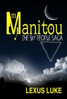 Cover for 'Manitou The Sky People Saga'