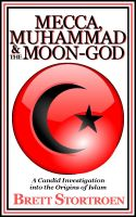 Cover for 'Mecca, Muhammad & the Moon-God:  A Candid Investigation into the Origins of Islam'