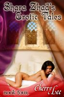 Cover for 'Shara Zhad Erotic Tales Book Four'