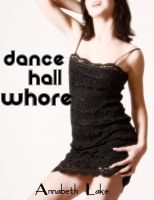 Cover for 'Dance Hall Whore (Gangbang Erotica)'