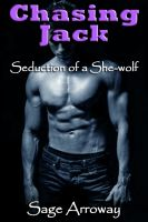 Cover for 'Chasing Jack - a Werewolf Romance Novella (Seduction of the She-Wolf)'