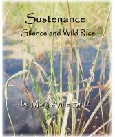 Cover for 'Sustenance, Silence and Wild Rice'