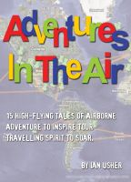 Cover for 'Adventures In The Air - 15 high-flying tales of airborne adventure to inspire your travelling spirit to soar'