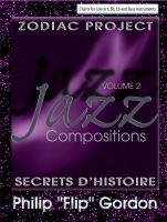 "Cover for 'Philip ""Flip"" Gordon: Jazz Compositions Volume 2: Zodiac Project: Secrets D'Histoire'"