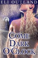 Cover for 'Come Dark O'Clock'
