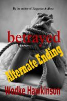 Cover for 'Betrayed - Alternate Ending'