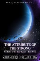 Cover for 'The Attribute of the Strong (Battle for the Solar System, #3)'