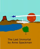 Cover for 'The Last Immortal : Book One of Seeds of a Fallen Empire'