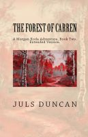 Cover for 'The Forest of Carren, A Morgan Koda Adventure, Book Two,'
