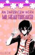 An Interview with Mr. Heartbreaker by EllieCue