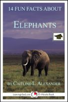 Cover for '14 Fun Facts About Elephants: Educational Version'